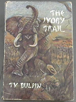 The Ivory Trail: Bulpin, T.V