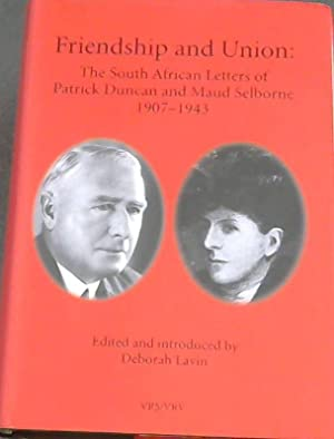 Friendship and Union: The South African Letters: Lavin, Deborah (Ed.)