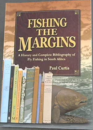 Fishing the Margins A History and Complete: Curtis, Paul
