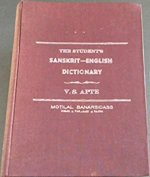 The Student's Sanskrit-English Dictionary: Containing Appendices on Sanskrit Prosody and Importan...