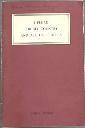 I Plead for my Country and All Its Peoples : Address by Dr Anton Rupert to the African Affairs So...