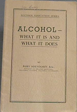 Alcohol - What it is and what it does : Text Book for teachers, student teachers, lecturers and o...