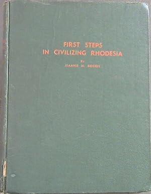 First Steps in Civilizing Rhodesia: Boggie, Jeannie M.