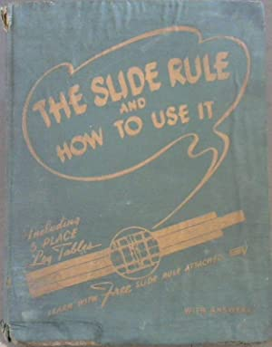 The Slide Rule and How to Use: Sommers, Hobart J