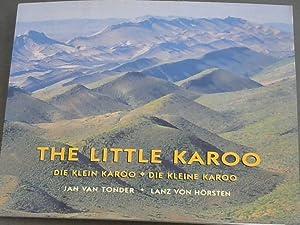 The Little Karoo / Die Klein Karoo: Van Tonder, Jan;