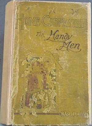 Home Carpentry for Handy Men : A: Chilton-Young, Francis