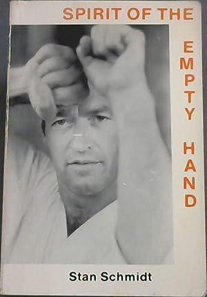 Spirit of the Empty Hand: Schmidt, Stan ;
