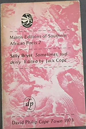 Sometimes, Suddenly (Mantis editions of Southern African poets, 2)