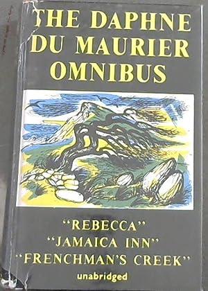 The Daphne Du Maurier Omnibus;''Rebecca'';''Jamaica Inn'' &: Du Maurier, Daphne