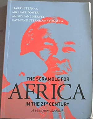 The Scramble for Africa in the 21st: Stephan, Harry;Michael Power;