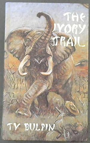 The Ivory Trail: Bulpin, T.V.