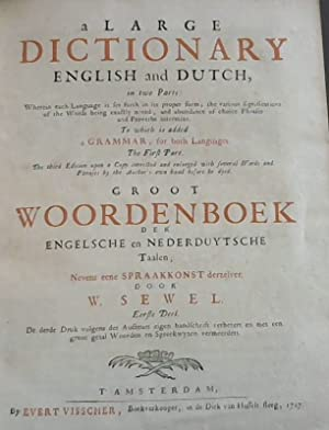 A Large Dictionary - English and Dutch, in two Parts: Wherein each Language is set forth in its p...