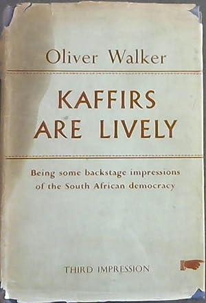 Kaffirs are Lively: Walker, Oliver