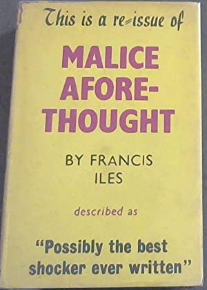 Malice Aforethought : the Story of a: Iles, Francis