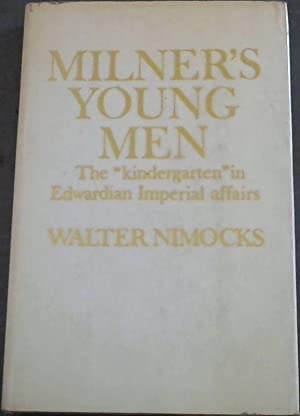 Milner's Young Men : The 'Kindergarten' in: Nimocks, Walter