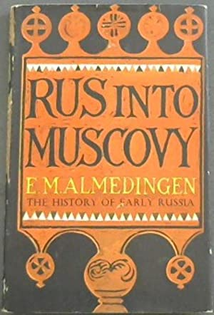 Rus into Muscovy: The History of Early Russia