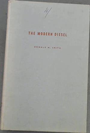 The Modern Diesel; Automotive Oil Engines For: Smith, Donald H.