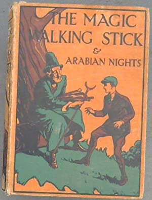 The Magic Walking Stick & Arabian Nights: Buchan, John