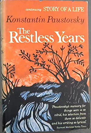 Story of a life The Restless Years: Paustovsky, Konstantin