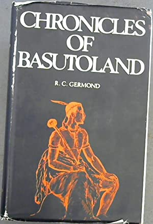 Chronicles of Basutoland: A running commentary on: Germond, Robert C.