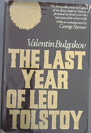 The Last Year of Leo Tolstoy: Bulgakov, Valentine; Dunnigan,