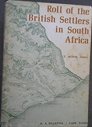 Roll of the British Settlers in South Africa. Part 1 up to 1826