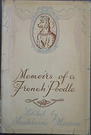 Memoirs of a French Poodle: Masson, Madeleine (ed)