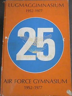 Lugmaggimnasium Gedenkblad 1952-1977 / Airforce Gymnasium Memorial