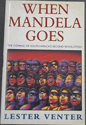 When Mandela goes: The coming of South: Venter, Lester