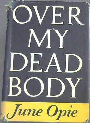 Over My Dead Body: Opie, June