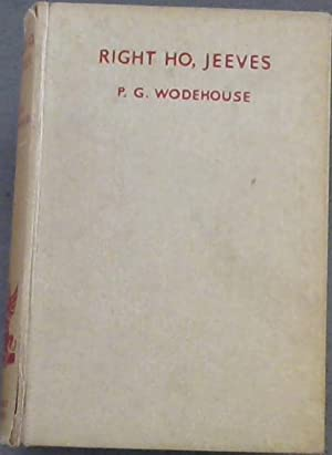 Right Ho, Jeeves: Wodehouse, P G