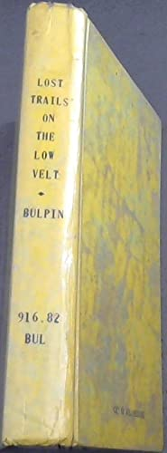 Lost Trails on the Low Veld: Bulpin, T.V.