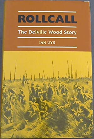 Rollcall: The Delville Wood story: Uys, Ian S