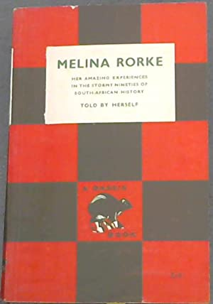 Melina Rorke: her amazing experiences in the: Rorke, Melina