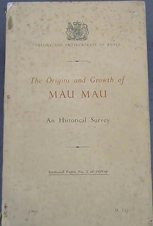 The Origins and Growth of Mau Mau: