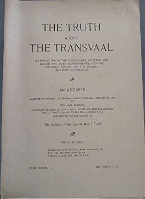 The Truth about The Transvaal gathered from the despatches between the British and Boer Governmen...