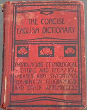 The Concise English Dictionary : Pronouncing, Etymological, Scientific and Technical, Phrases and...