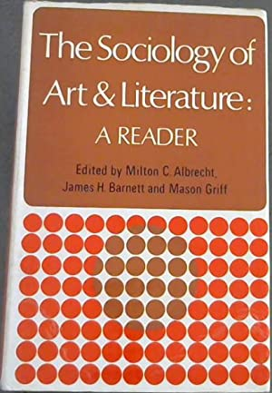 The Sociology of Art and Literature: A: Albrecht, Milton C.