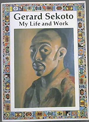 Gerard Sekoto: My Life and Work (Life: Sekoto, Gerard; Press,