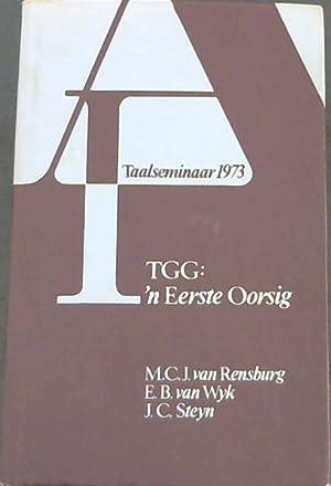 TGG: n Eerste Oorsig: Taalseminaar 1973: Van Rensburg, M.C.J;
