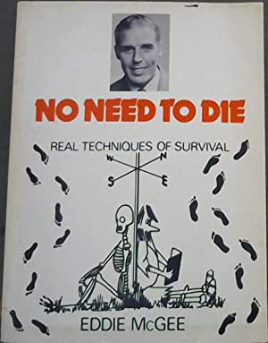 No Need to Die: Real Techniques of: McGee, Eddie