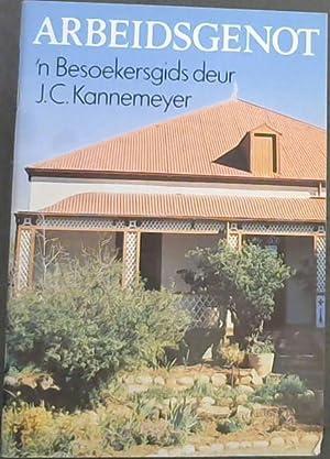 Arbeidsgenot 'n Besoekersgids: Kannemeyer, J. C.