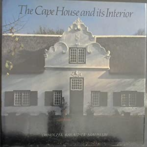 The Cape House and its Interior: An: Obholzer, A M