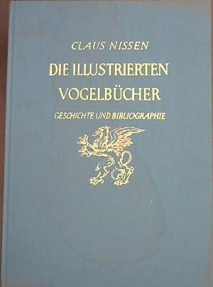 Die Illustrierten Vogelbücher : Geschichte und Bibliographie: Nissen, Claus