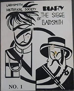 Diary of the Siege of Ladysmith - by Major G F Tatham of the Natal Carbineers and resident of Lad...