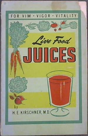 Live Food Juices: Kirschner, H.E.