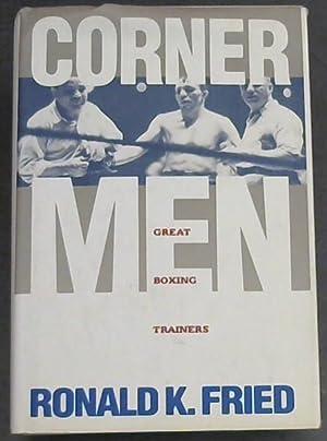 Corner Men: Great Boxing Trainers: Fried, Ronald K.