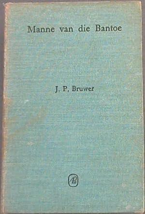 Manne van die Bantoe: Bruwer, J.P.