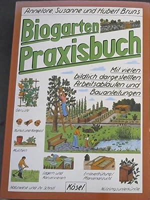 Biogarten Praxisbuch: Bruns, Annelore; Huche,