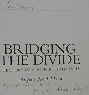 Bridging The Divide.The Story Of A Boer-British: Lloyd, Angela Read